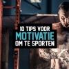 10 tips voor motivatie om te sporten