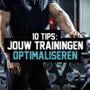 10 tips: Jouw trainingen optimaliseren