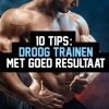 10 tips: Droog trainen met goed resultaat