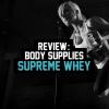 Review: BodySupplies Supreme Whey