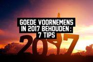 Goede voornemens in 2017 behouden: 7 Tips