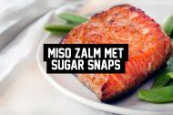 Recept: Miso Zalm met Sugar Snaps
