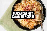 Recept: Macaroni met Kaas en Roerei