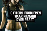 10 Fit-girl problemen waar niemand over praat