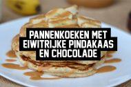Recept: Pannenkoeken met eiwitrijke pindakaas en chocolade