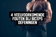 4 veelvoorkomende fouten bij biceps oefeningen