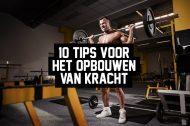 10 tips voor het opbouwen van kracht