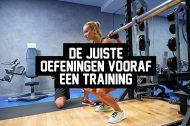 De juiste oefeningen vooraf een training
