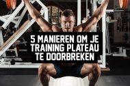 5 manieren om je training plateau te doorbreken