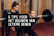 6 tips voor het bouwen van ultieme benen