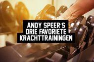 Andy Speer's 3 favoriete krachttrainingen