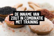 De inname van zout in combinatie met training