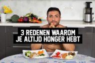 3 redenen waarom je altijd honger hebt