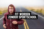 Fit worden zonder sportschool