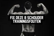 Fix deze 8 schouder trainingsfouten