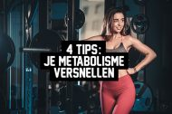 4 tips: Je metabolisme versnellen