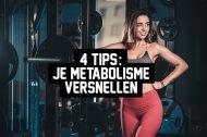 4 tips: Je metabolisme versnellen