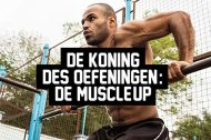 De koning des oefeningen: De muscle-up