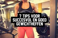 7 tips voor succesvol en goed gewichtheffen