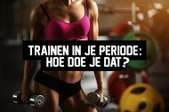 Trainen in je periode – Hoe doe je dat?