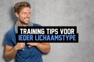 Training tips voor ieder lichaamstype