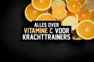Vitamine C voor krachttrainers