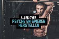 Psyché en spieren herstellen – o zo belangrijk voor je resultaten!